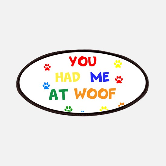 You Had Me At Woof Patch