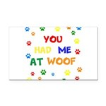 You Had Me At Woof Rectangle Car Magnet