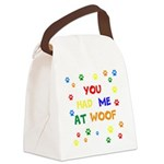 You Had Me At Woof Canvas Lunch Bag
