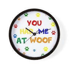 You Had Me At Woof Wall Clock
