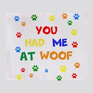 You Had Me At Woof Throw Blanket