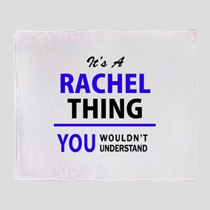 It's RACHEL thing, you wouldn't unde Throw Blanket
