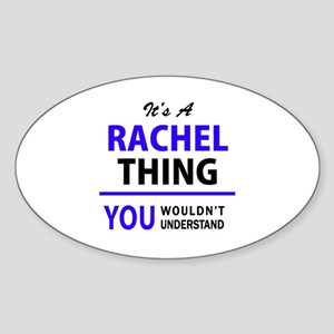 It's RACHEL thing, you wouldn't understand Sticker