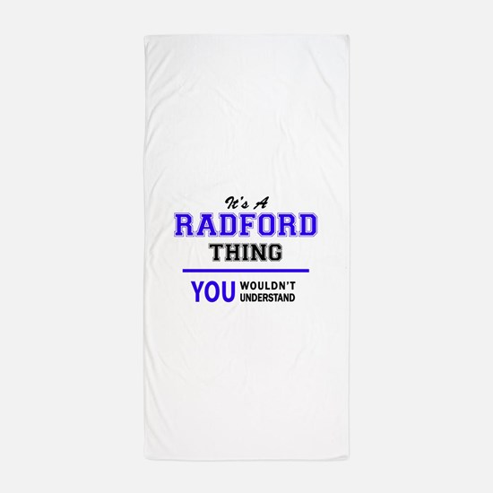 It's RADFORD thing, you wouldn't under Beach Towel