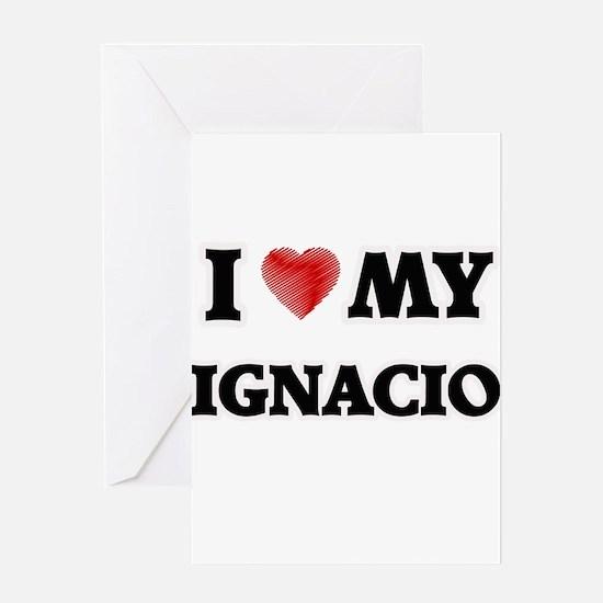 I love my Ignacio Greeting Cards