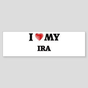 I love my Ira Bumper Sticker