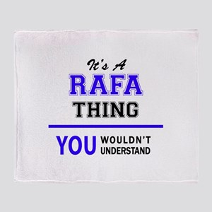 It's RAFA thing, you wouldn't unders Throw Blanket