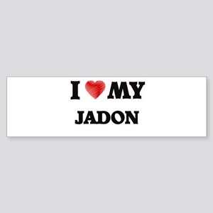 I love my Jadon Bumper Sticker