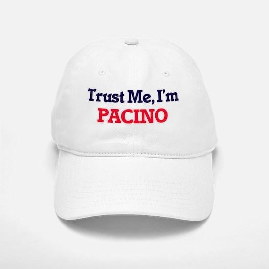 Trust Me, I'm Pacino Baseball Baseball Cap