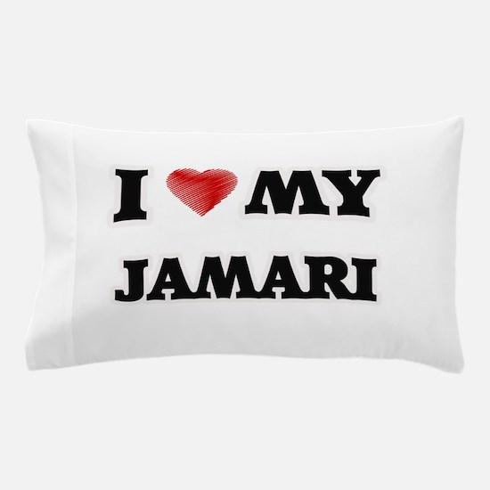 I love my Jamari Pillow Case