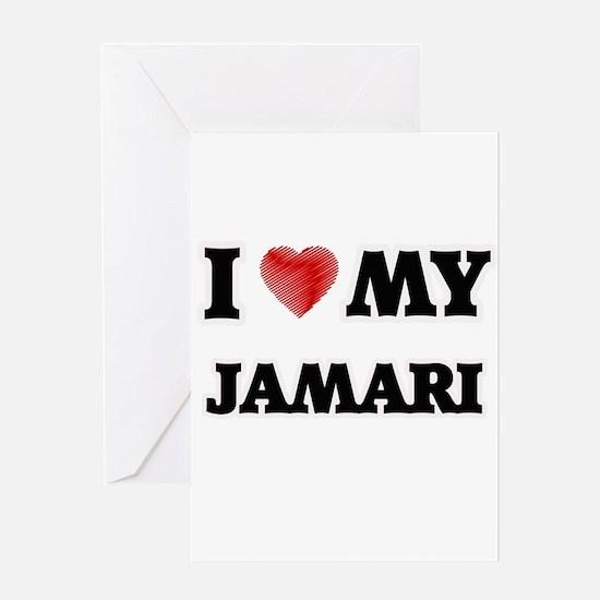 I love my Jamari Greeting Cards