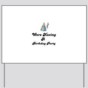 having a birthday party Yard Sign