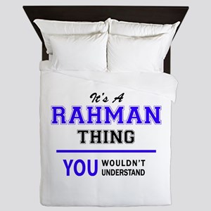 It's RAHMAN thing, you wouldn't unders Queen Duvet