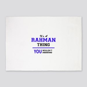 It's RAHMAN thing, you wouldn't und 5'x7'Area Rug