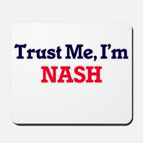 Trust Me, I'm Nash Mousepad