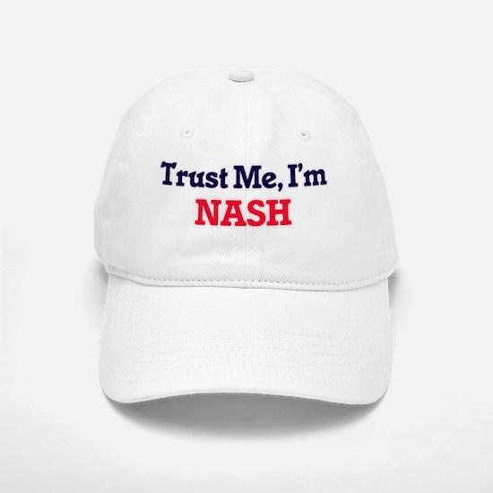Trust Me, I'm Nash Baseball Baseball Cap