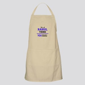 It's RAHUL thing, you wouldn't understand Apron