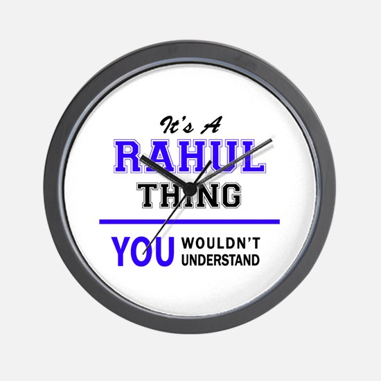 It's RAHUL thing, you wouldn't understa Wall Clock