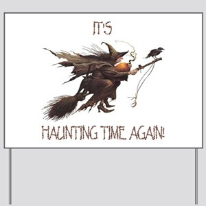 Witch haunting time Yard Sign