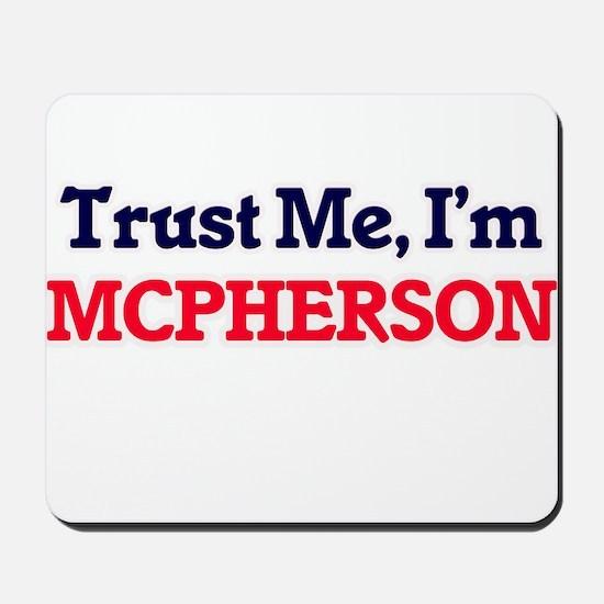 Trust Me, I'm Mcpherson Mousepad