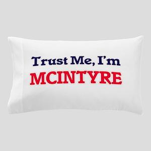 Trust Me, I'm Mcintyre Pillow Case