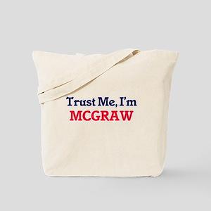 Trust Me, I'm Mcgraw Tote Bag