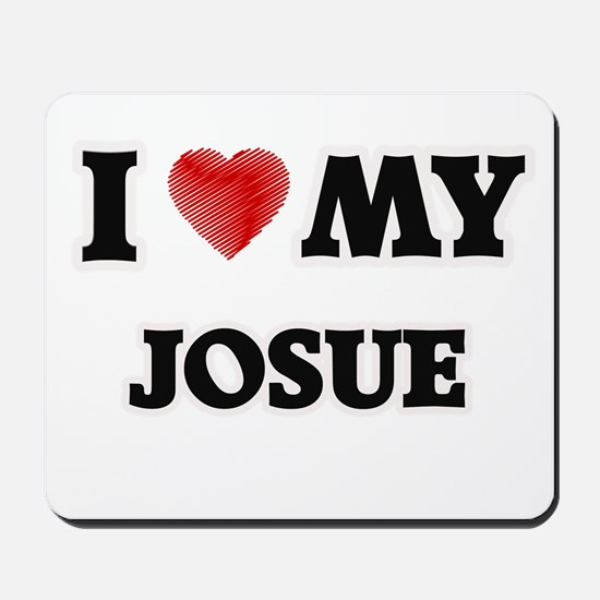 I love my Josue Mousepad