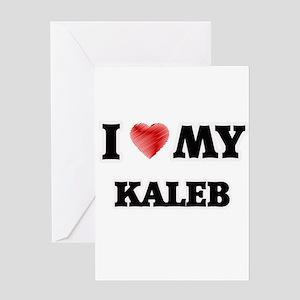 I love my Kaleb Greeting Cards