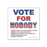 Vote4Nobody Square Sticker 3