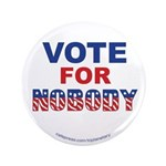 "Vote4nobody 3.5"" Button (100 Pack)"