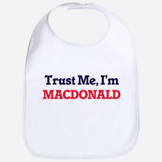 Trust Me, I'm Macdonald Bib