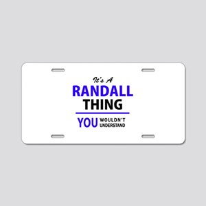 It's RANDALL thing, you wou Aluminum License Plate