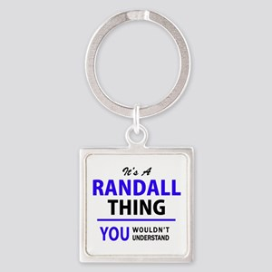 It's RANDALL thing, you wouldn't underst Keychains