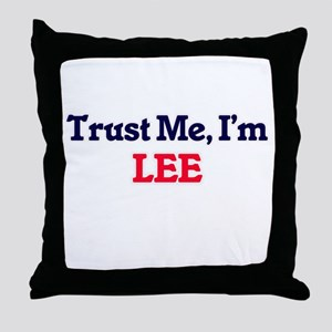 Trust Me, I'm Lee Throw Pillow