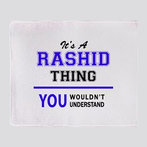 It's RASHID thing, you wouldn't unde Throw Blanket