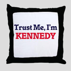 Trust Me, I'm Kennedy Throw Pillow