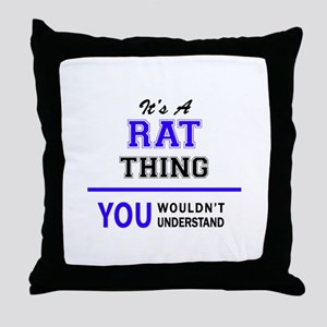 It's RAT thing, you wouldn't understa Throw Pillow