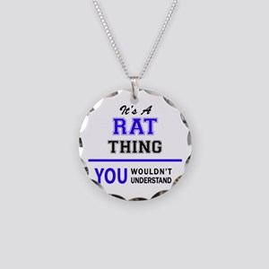 It's RAT thing, you wouldn't Necklace Circle Charm