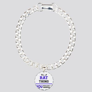 It's RAT thing, you woul Charm Bracelet, One Charm