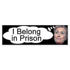 Hillary I Belong In Prison Bumper Sticker