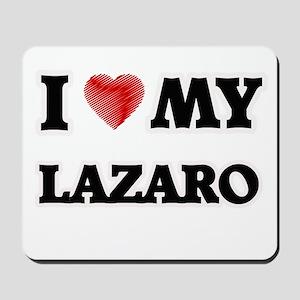 I love my Lazaro Mousepad