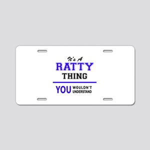 It's RATTY thing, you would Aluminum License Plate
