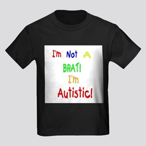 Autistic not a Brat Kids T-Shirt