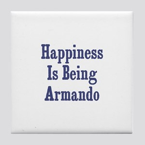 Happiness is being Armando Tile Coaster