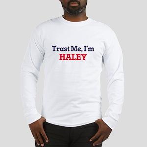 Trust Me, I'm Haley Long Sleeve T-Shirt