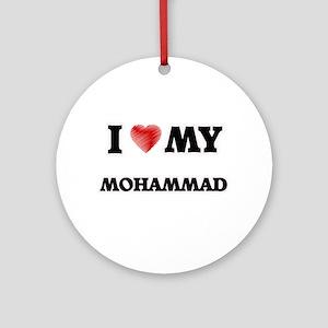 I love my Mohammad Round Ornament