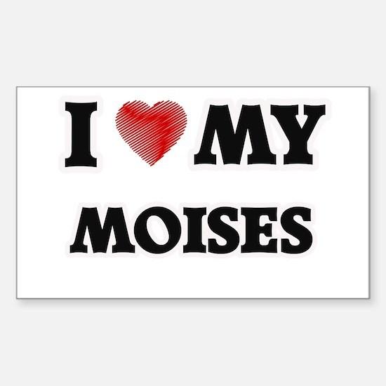 I love my Moises Decal