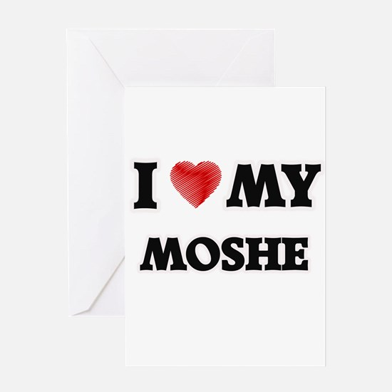 I love my Moshe Greeting Cards
