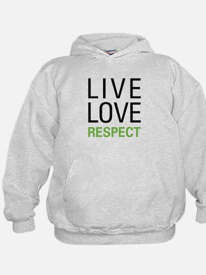 Live Love Respect Hoody