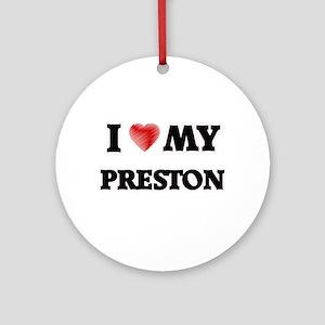 I love my Preston Round Ornament